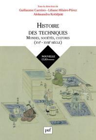Histoire des techniques : Mondes, sociétés, cultures (XVIe-XVIIIe siècle)