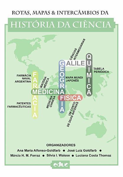 Rotas, mapas & intercâmbios da História da Ciência
